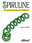 Spiruline - Technique, pratique et promesse - Dr Ripley Fox